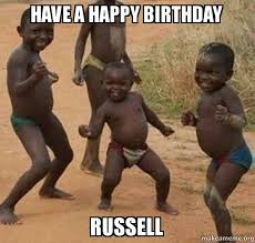 Russell Meme - have a happy birthday russell dancing black kids make a meme