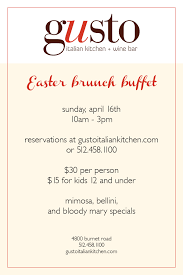 Easter Brunch Buffet by Easter Brunch At Gusto Gusto Italian Kitchen Wine Bar