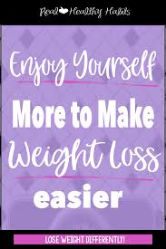 enjoy yourself enjoy yourself more real healthy habits personalized weight