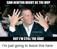Cam Newton Memes - cam newton might be the mvp otombradysego but im still the goat i