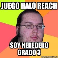 Halo Reach Memes - meme friki juego halo reach soy heredero grado 3 1370233