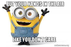 What Is Air Meme - put your hands in the air like you don t care happy minion make