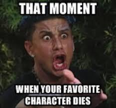 That Moment Meme - meme that moment when your fav character dies by kittyulquiorra on