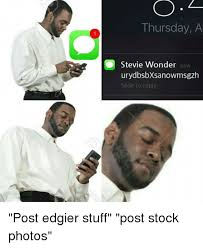 Stock Memes - thursday a stevie wonder now urydbsbxsanowmsgzh slide to reply