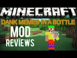 Minecraft Meme Mod - minecraft mod review dank memes in a bottle youtube