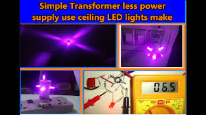 home made transformer less power supply use ceiling led lights