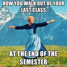 End Of Semester Memes - why we all love the end of the semester verge cus