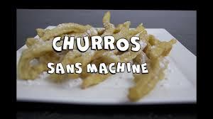 machine cuisiner comment faire des churros rapide sans machine 34 cuisiner maison