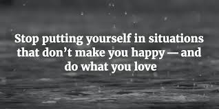 What Can I Do To Make You Happy Meme - stop putting yourself in situations that don t make you happy and