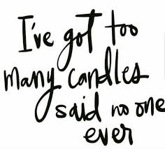i ve got to may candles said no one candle quote