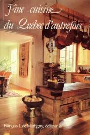 cuisine d autrefois cuisine du québec d autrefois cuisine du québec com