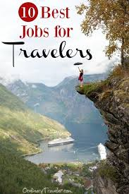 travelers careers images 10 best jobs for people who love to travel the world jpg