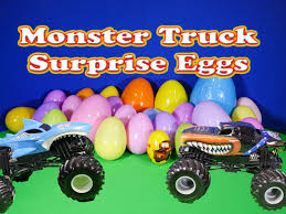 monster truck videos please surprise eggs 25 monster truck surprise eggs a monster truck