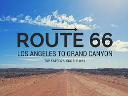 Map Of Route 66 From Chicago To California by Top 5 Stops On Route 66 Los Angeles To Grand Canyon No Back Home