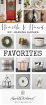 chip and joanna gaines contact hearth and hand favorites new home decor line by joanna gaines