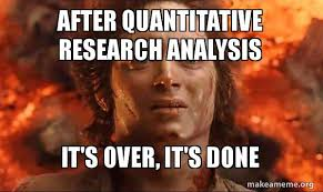 Over It Meme - after quantitative research analysis it s over it s done frodo