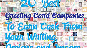 greeting card companies best greeting card companies to earn from your writing designs