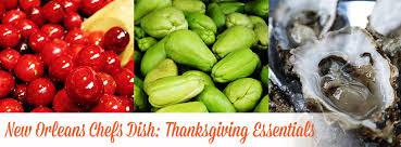 new orleans chefs dish on thanksgiving essentials gonola