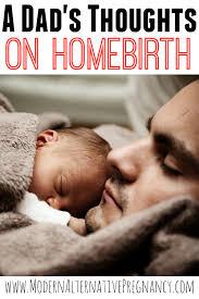 Home Birth by A Dad U0027s Thoughts On Homebirth Modern Alternative Pregnancy