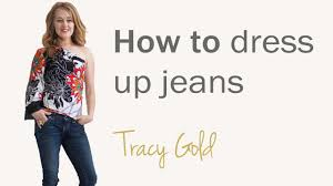 how to dress up jeans for women over 40 fashion tips for women