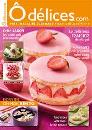magasine cuisine s abonner au magazine de cuisine odelices com ôdélices