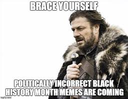 Black History Month Memes - black history month imgflip