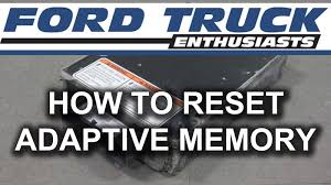 how to reset adaptive memory in ford f 150 f 250 truck youtube