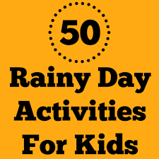 50 rainy day activities for kids