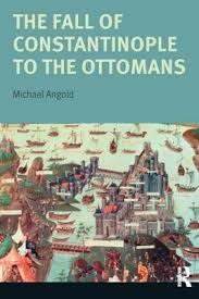 Fall Of The Ottomans The Fall Of Constantinople To The Ottomans Context And