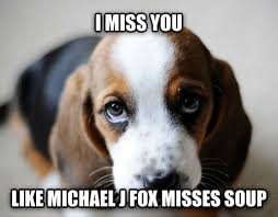 Funny I Miss You Meme - missing you cringe funny meme imgur