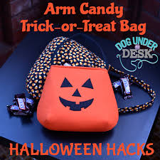 Halloween Candy Bags Craft by Halloween Hacks Arm Candy Trick Or Treat Bag Dog Under My Desk