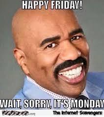 Funny Monday Meme - funny steve harvey monday meme pmslweb