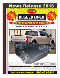 Rugged Liner Dealers 2017 Ford Super Duty Bedliner Bulletin Rugged Liner U2013 Mfg Of
