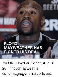Floyd Mayweather Meme - seeti floyd mayweather has signed his deal it s on floyd vs conor