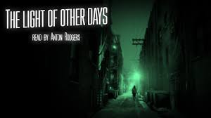 the light of other days the light of other days read by anton rodgers halloween sci fi