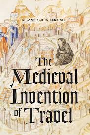 book travel images The medieval invention of travel legassie jpg