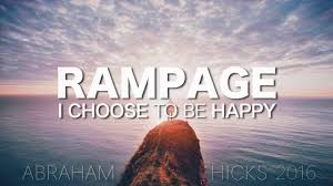 abraham hicks rampage i choose to be happy with music youtube
