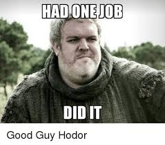 Hodor Meme - hold the door the best game of thrones hodor memes the