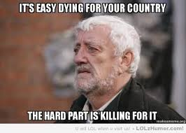 Easy Memes - it s easy dying for your country war memes picsmine