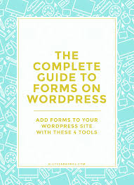 the complete guide to adding forms to your wordpress site