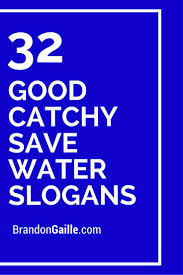 25 best slogan for save water ideas on pinterest slogans on