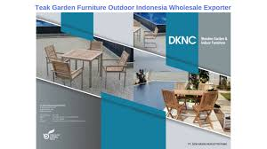 Indoor Teak Furniture Teak Garden Outdoor Furniture Indonesia Wholesale Exporter Youtube