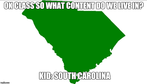 South Carolina Memes - image tagged in south carolina meme imgflip