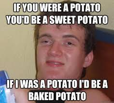 Potatoe Meme - dank memes all day all things dank