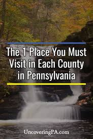 Pennsylvania travel words images Uncoveringpa the one place to visit in each of pennsylvania 39 s 67 jpg