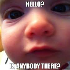Hello Meme Funny - hello is anybody there misc quickmeme
