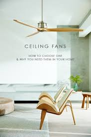 how to select a ceiling fan how to choose a ceiling fan and why you need them in your home we