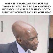How To Say Meme - when it is ramadan and you are trying so hard not to say anything