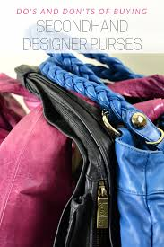 designer secondhand do s and don ts of buying secondhand designer purses