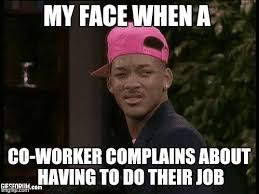 Coworker Meme - my face when imgflip